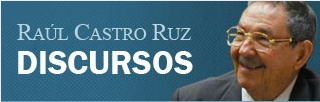Discursos de Raúl