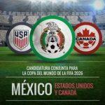 Estados Unidos, México y Canadá presentan candidatura conjunta para acoger Mundial de Fútbol 2026