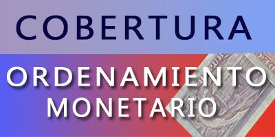 Cobertura Ordenamiento monetario